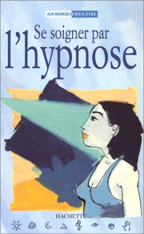 Se soigner par l'hypnose par Véra Pieffer