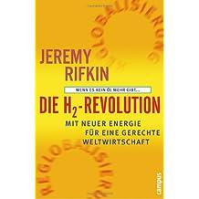 Die H2-Revolution: Wenn es kein Öl mehr gibt... Mit neuer Energie für eine gerechte Weltwirtschaft