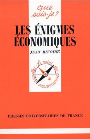 Les énigmes économiques par J. Rivoire, Que sais-je?