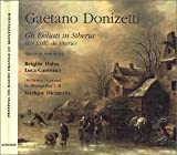 Donizetti - Gli Esiliati in Siberia (Les Exilés de Sibérie) / Hahn . Canonici . Diemecke (Festival de Radio France et Montpellier 1999) [Import anglais]