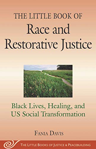 The Little Book of Race and Restorative Justice: Black Lives, Healing, and US Social Transformation (The Little Books of Justice and Peacebui) (English Edition)