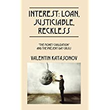 """Interest: Loan, Justiciable, Reckless: """"The Money Civilization"""" and the Present-Day Crisis"""