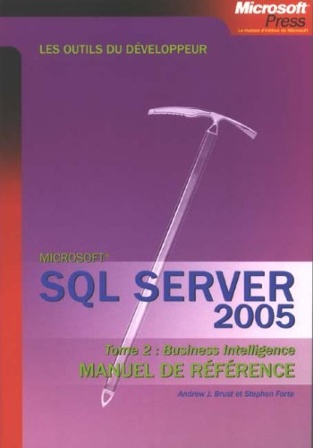 SQL Server 2005 : Tome 2, Business Intelligence Manuel de référence Brust-server