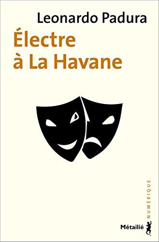 Electre à la Havane (Suites t. 27)