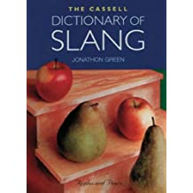 The Cassell Dictionary of Slang