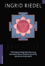 Formen: Tiefenpsychologische Deutung von Kreis, Kreuz, Dreieck, Quadrat, Spirale und Mandala