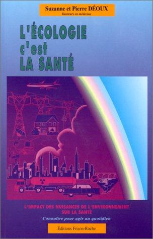 L'Ecologie c'est la santé par Pierre Déoux