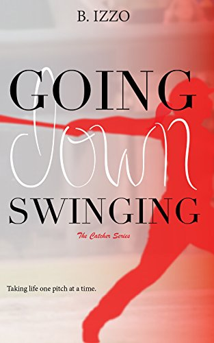 Going Down Swinging (The Catcher Series Book 3) (English Edition)