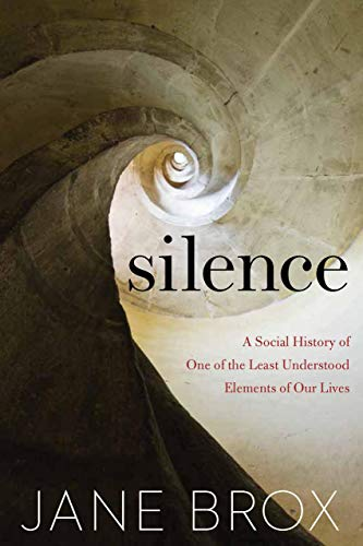 Silence: A Social History of One of the Least Understood Elements of Our Lives (English Edition)