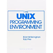 The UNIX Programming Environment (Prentice-Hall Software Series)