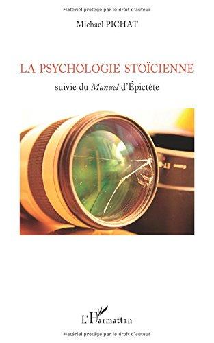 Psychologie Stoicienne Suivie du Manuel d'Epictete