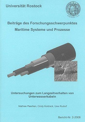 Beiträge des Forschungsschwerpunktes Maritime Systeme und Prozesse: Untersuchungen zum Langzeitverhalten von Unterwasserkabeln (Berichte aus dem Maschinenbau)