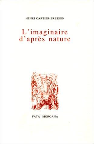 L'Imaginaire d'après nature-(Séquence inédite) par Henri Cartier-Bresson
