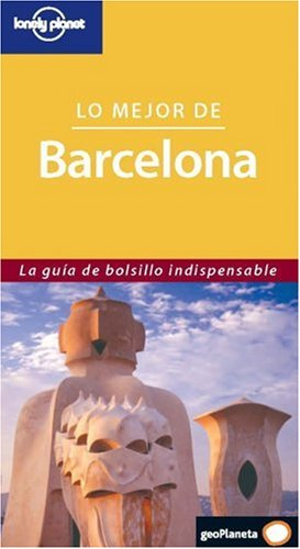 Lo mejor de Barcelona (Guías Lo mejor de... Lonely Planet)