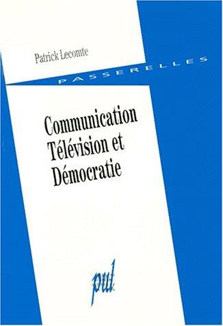 Communication, télévision et démocratie (Passerelles)
