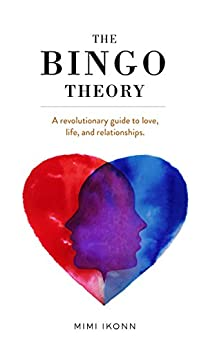 The Bingo Theory: A revolutionary guide to love, life, and relationships. by [Ikonn, Mimi]