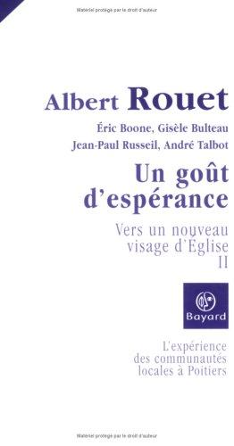 Vers un nouveau visage d'Eglise : L'expérience des communautés locales à Poitiers Tome 2, Un goût d'espérance, par Albert Rouet