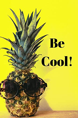 Be Cool!: Trendy Pineapple with Sunglasses Notebook - Summer Time Journal Diary for Teens - 6