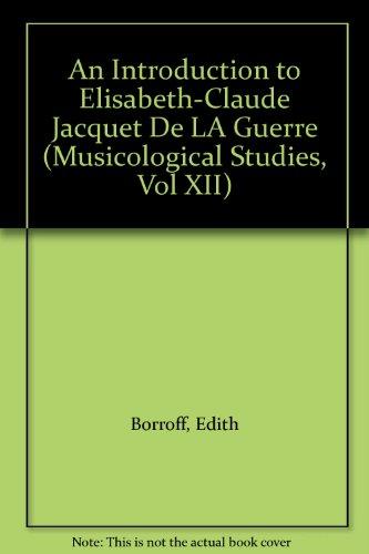An Introduction to Elisabeth-Claude Jacquet De LA Guerre