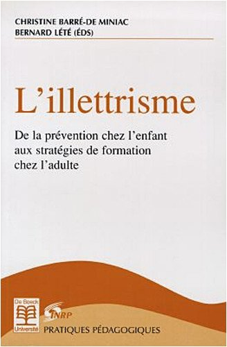 L'illettrisme : de la prevention chez l'enfant aux strategies de formation chez l'adulte