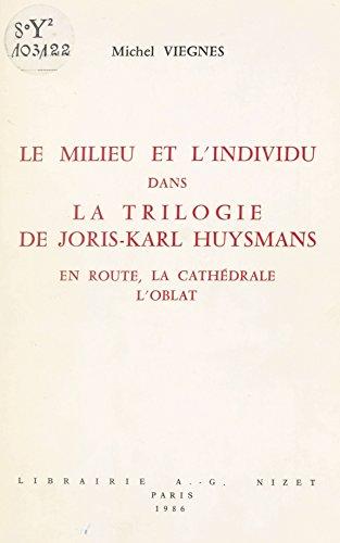 Le Milieu et l'individu dans la trilogie de Joris-Karl Huysmans por Michel Viegnes