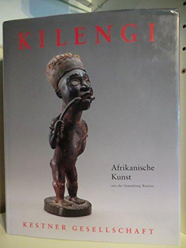Kilengi. Afrikanische Kunst aus der Sammlung Bareiss - Publikation zur Ausstellung, Kestner-Gesellschaft Hannover, 30. August - 19. Oktober 1997