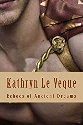 Echoes of Ancient Dreams by Kathryn Le Veque (2014-02-09)