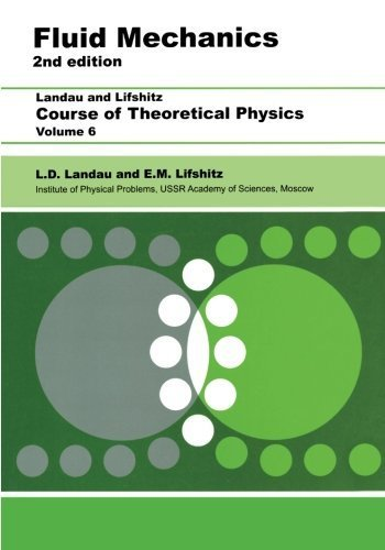 Fluid Mechanics, Second Edition: Volume 6 (Course of Theoretical Physics S) by L D Landau (1987-01-15)