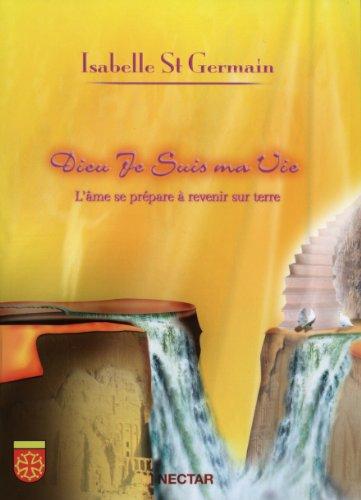 Dieu Je Suis Ma Vie : L'âme se prépare à revenir sur terre
