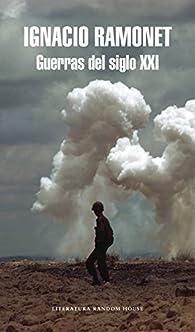 Guerras del siglo XXI: El imperio contra Irak par Ignacio Ramonet