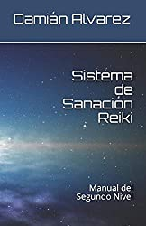 Sistema de Sanación Reiki: Manual del Segundo Nivel