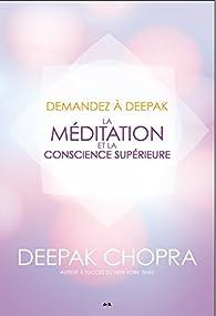 La méditation et la conscience supérieure par Deepak Chopra