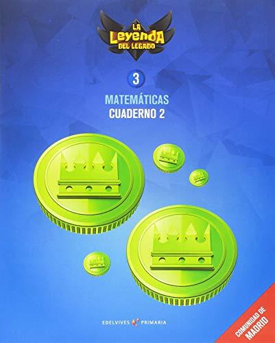 Proyecto: La leyenda del Legado. Matemáticas 3 - Comunidad de Madrid : Cuaderno 2