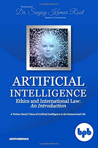 Artificial Intelligence Ethics and International Law: A Techno-Social Vision of Artificial Intelligence in the International Life