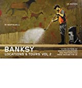 (BANKSY LOCATIONS & TOURS, VOLUME 2: A COLLECTION OF GRAFFITI LOCATIONS AND PHOTOGRAPHS FROM AROUND THE UK) BY paperback (Author) paperback Published on (11 , 2011)