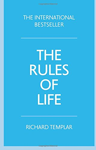 The Rules of Life: A personal code for living a better, happier, more successful kind of life por Richard Templar