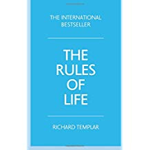 The Rules of Life:A personal code for living a better, happier, more successful kind of life: A personal code for living a better, happier, more successful kind of life (4th Edition)