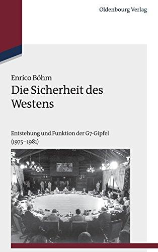 estens: Entstehung und Funktion der G7-Gipfel (1975-1981) (Studien zur Internationalen Geschichte, Band 34) ()