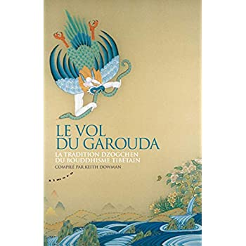 Le vol du Garouda - La tradition dzogchen du bouddhisme tibétain