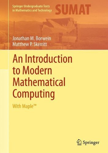An Introduction to Modern Mathematical Computing: With Maple(TM) (Springer Undergraduate Texts in Mathematics and Technology) by Jonathan Borwein (2011-07-15)