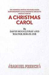 Farndale Avenue Housing Estate Townswomen's Guild Dramatic Society's Production of A Christmas Carol (Acting Edition S.)