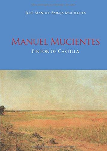 Manuel Mucientes: Pintor de Castilla por José Manuel Baraja Mucientes