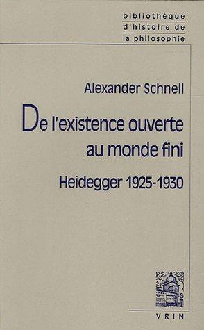De l'existence ouverte au monde fini : Heidegger 1925-1930