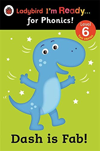 Dash is Fab! Ladybird I'm Ready for Phonics: Level 6 (Im Ready for Phonics Level 06)