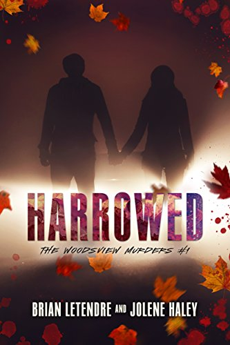 Jolene Haley - Harrowed (The Woodsview Murders Book 1)