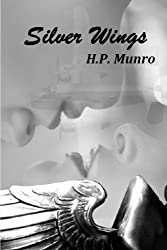 Silver Wings by H. P. Munro (2013-10-26)