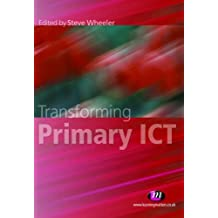 Transforming Primary ICT (Teaching Handbooks Series)
