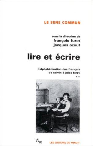 Lire et crire : L'alphabtisation des franais de Calvin  Jules Ferry, tome 2