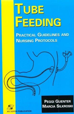 Tube Feeding: Practical Guidelines and Nursing Protocols