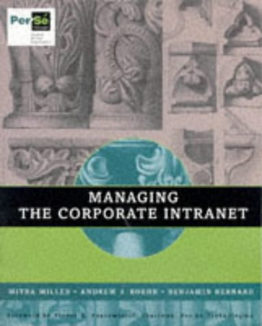 Managing the Corporate Intranet par Mitra Miller